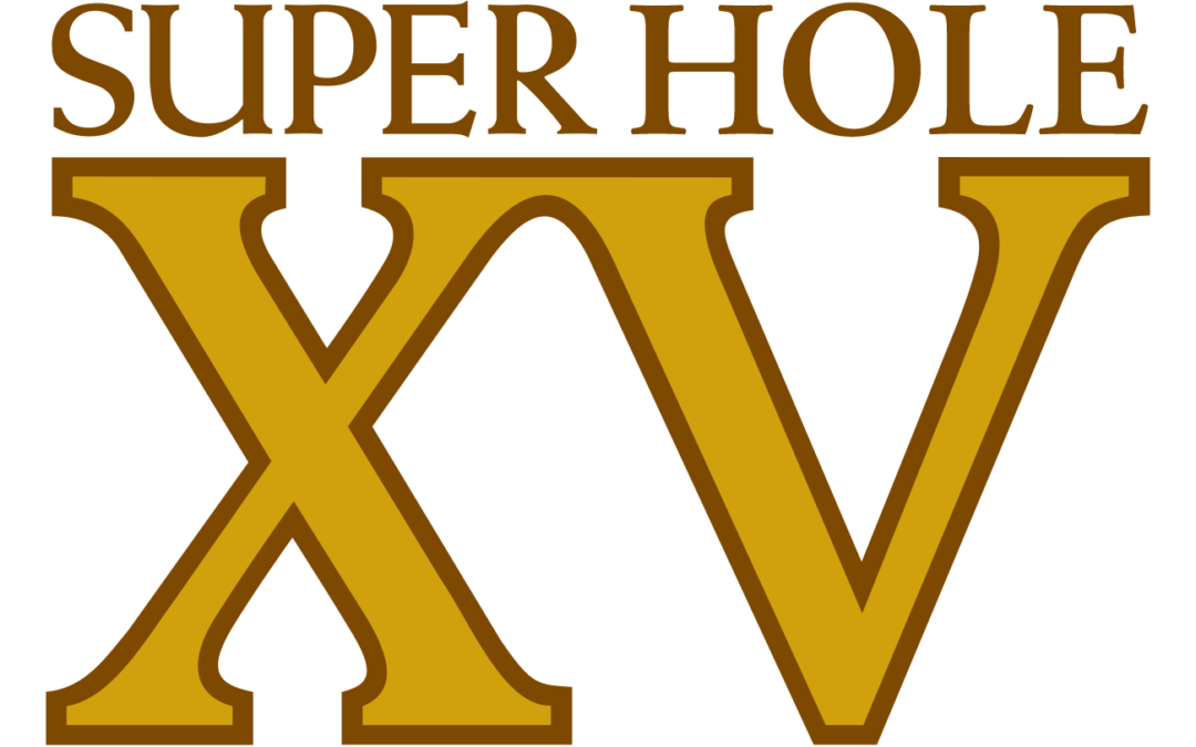 The Obligatory Super Hole XV